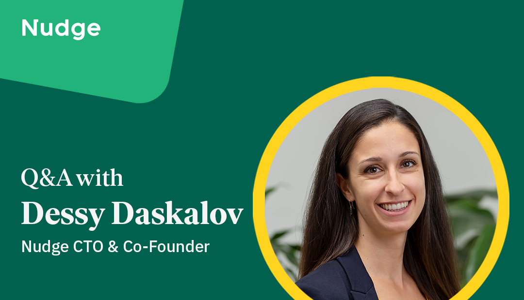 Q&A: Nudge CTO Dessy Daskalov on women in engineering
