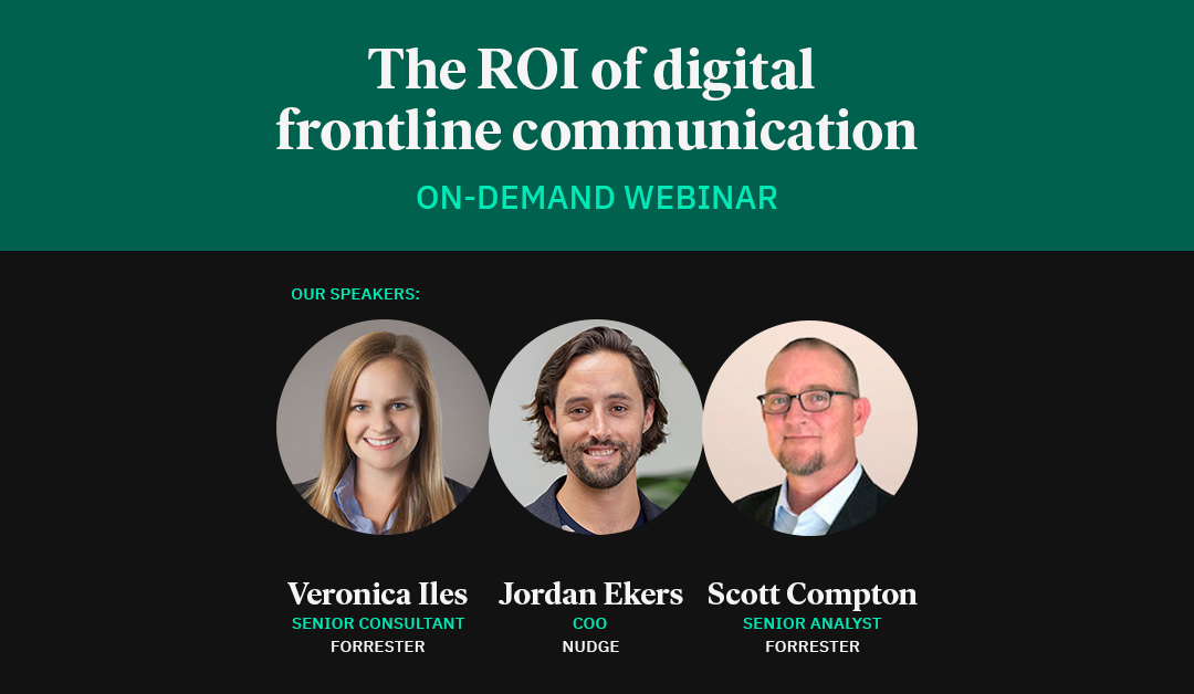 3 takeaways from our on-demand webinar, The ROI of digital frontline communication