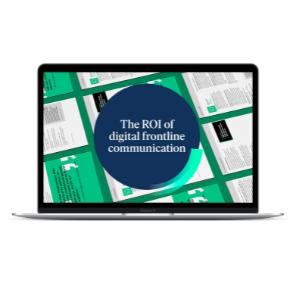 The ROI of Digital Frontline Communication